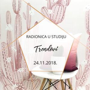 Radionica u studiju Trendovi u enterijeru | 24.11.2018.