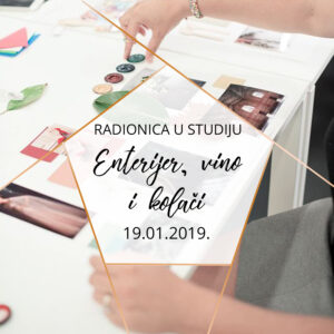 Radionica u studiju Enterijer, vino i kolači   19.01.2019.
