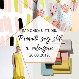 Radionica u studiju Pronađi svoj stil u enterijeru   20.03.2019.